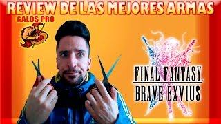 MEJORES ARMAS DEL FINAL FANTASY BRAVE EXVIUS GLOBAL EN ESPAÑOL