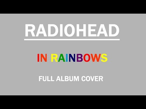Radiohead - In Rainbows | Full Album Cover
