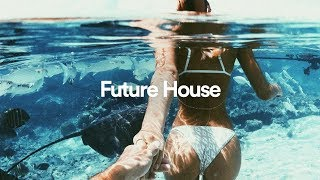 Best Future House Mix 2019 Vol 5 Day Mix