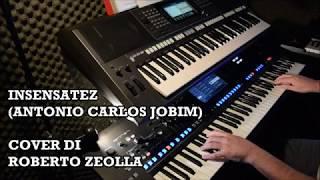 INSENSATEZ (ANTONIO CARLOS JOBIM) - ROBERTO ZEOLLA ON YAMAHA GENOS