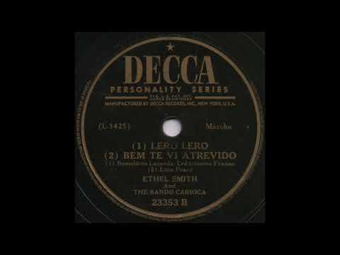 (1) LERO LERO (2) BEM TE VI ATREVIDO / ETHEL SMITH And THE BANDO CARIOCA [DECCA 23353 B]