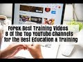 Best Forex Training Videos 8  X YouTube Channels for Best FX Education