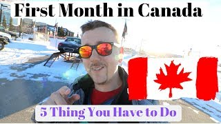 First Month in Canada | 5 Thing You Have to Do