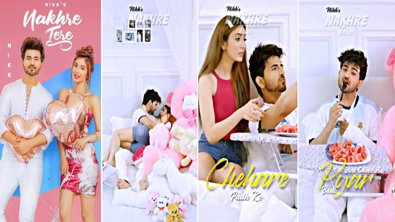 Nakhre Tere Full Screen Status |Nikk,Priyanka | Pyaar Baddi Buri Cheez Aa|PunjabiSong| StatusAlbumAk