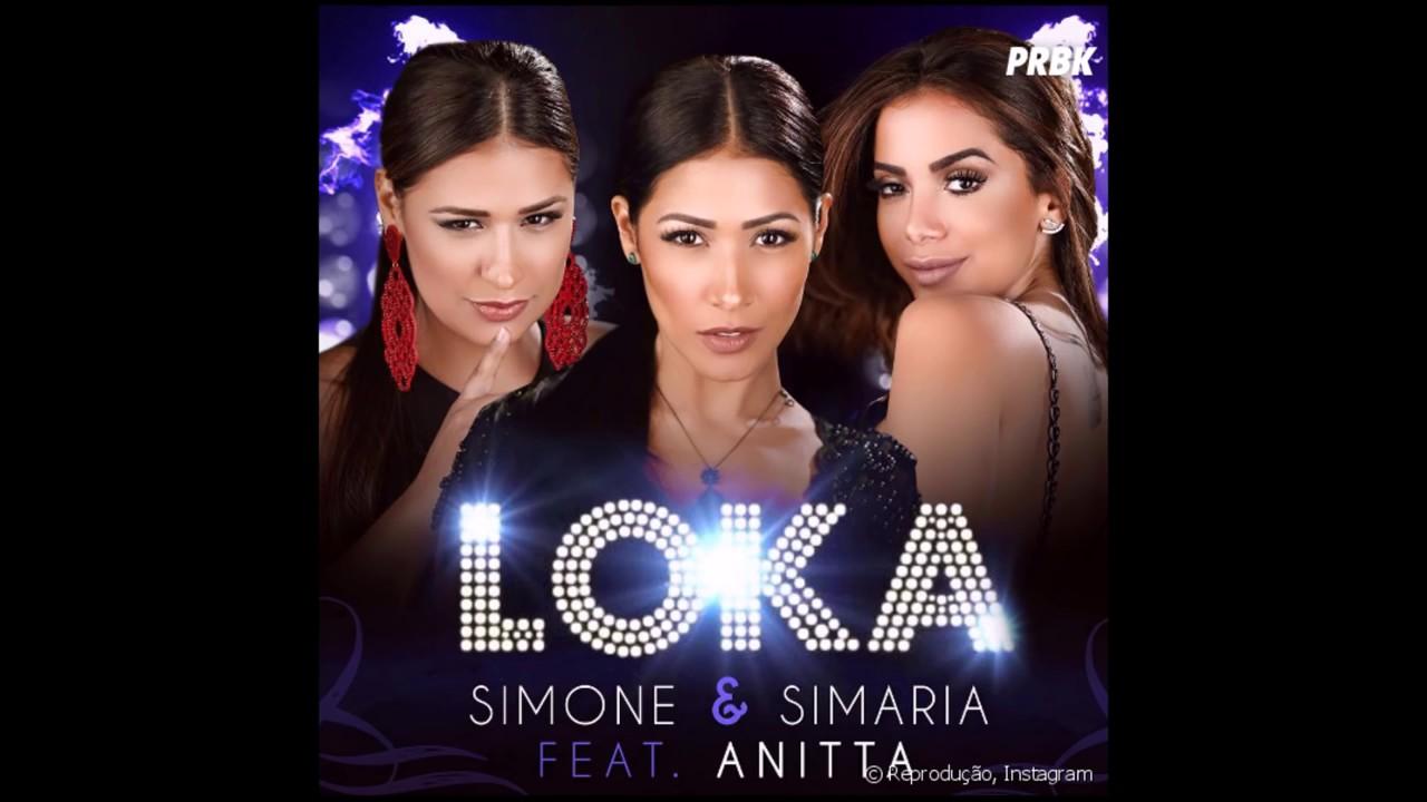 Simone & Simaria - Loka ft. Anitta Lançamento 2017