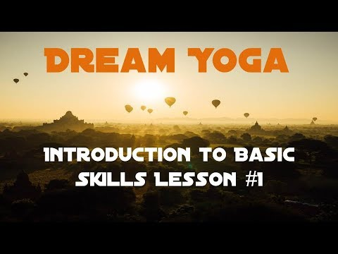 Dream Yoga Lesson #1 - Awareness of the senses