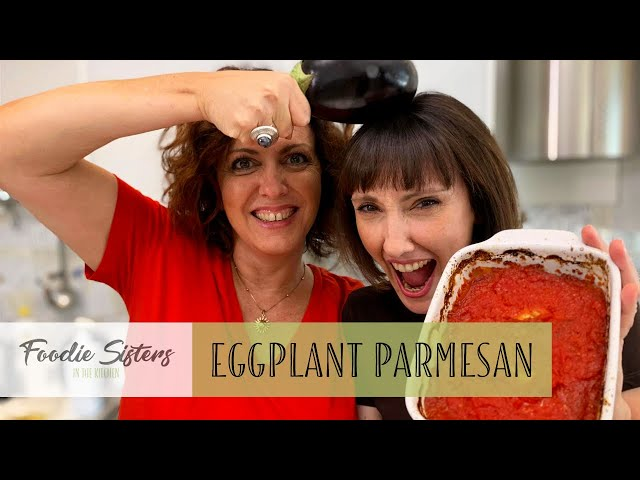 The Authentic Italian Eggplant Parmesan recipe - Foodie Sisters in Italy