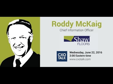 #178: Innovation and Transformation with Roddy McKaig, CIO, Shaw Industries