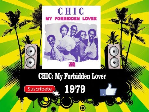 Chic - My Forbidden Lover  (Radio Version)
