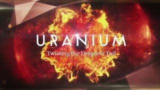 Uranium Twisting the Dragons Tail #1 - Уран: Хвост Дракона. Часть первая.(Перевел и озвучил: Михаил Балаев Наша группа в ВК: https://vk.com/mobius_band Перевод на русский язык документального..., 2016-08-13T19:26:35.000Z)