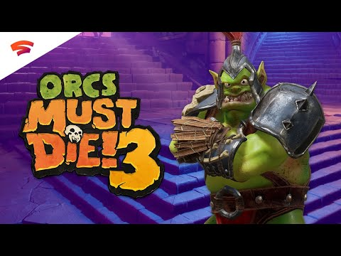 Orcs Must Die! 3 - Official Launch Trailer | Stadia