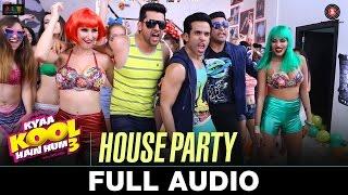 House Party - Full Audio | Kyaa Kool Hain Hum 3 | Tusshar Kapoor & Aftab Shivdasani