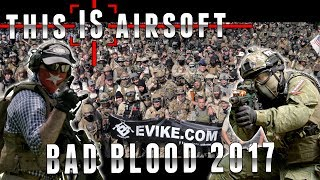 Bad Blood 2017 - This IS Airsoft - Airsoft Evike.com