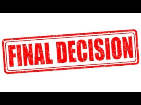My Final Decision...