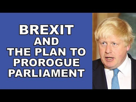 Boris Johnson Plan to Prorogue Parliament!