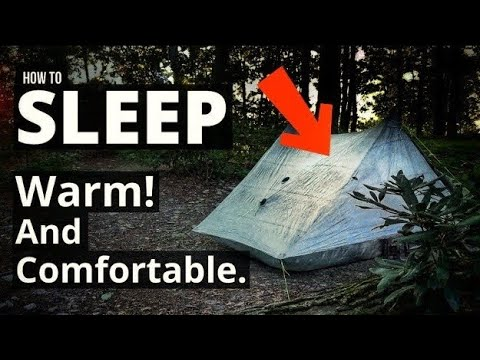 How To SLEEP WARM And COMFORTABLE In a TENT -  Plus Gear Tips