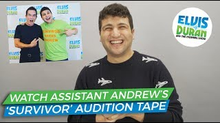 Watch Assistant Andrew's 'Survivor' Audition Tape | Elvis Duran Exclusive