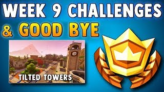 Fortnite Battle Royale WEEK 9 CHALLENGES - SAYING GOOD BYE TO TILTED TOWERS & NEW WEAPON UPDATE!!