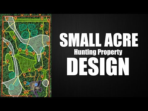 How To DESIGN A SMALL HUNTING PROPERTY | 18 Acre Deer Habitat Series [E.2]