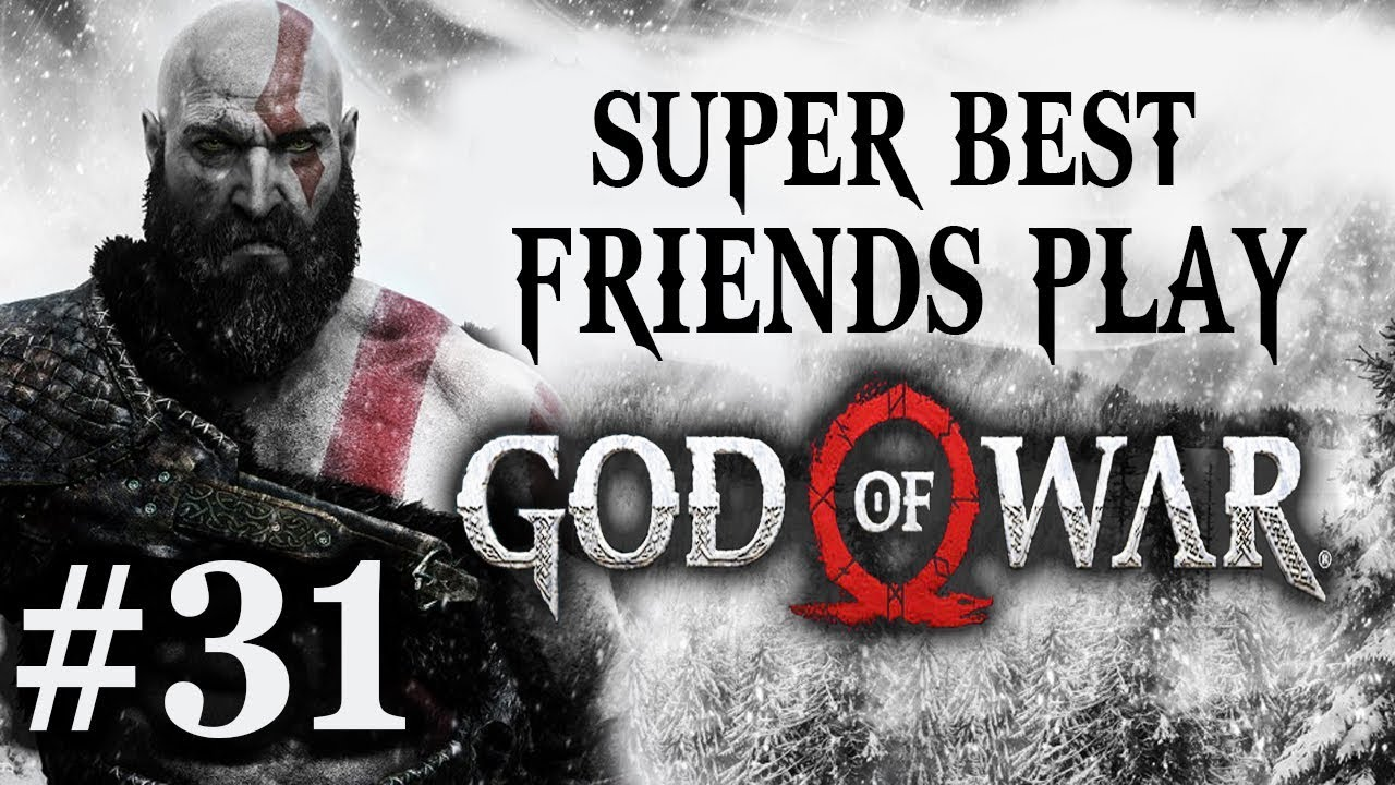 Super Best Friends Play God of War (Part 31)