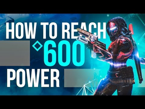 HOW TO REACH POWER LVL 600 FAST! 560-600 Detailed Guide (Destiny 2: Forsaken)