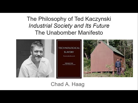 The Philosophy Of Ted Kaczynski: Industrial Society And Its Future The Unabomber Manifesto Lecture