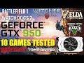 GTX 950 2GB   FPS TEST in 10 games   1080p