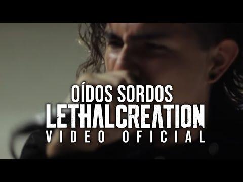 Lethal Creation - Oídos Sordos