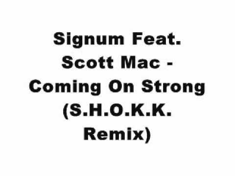 Signum Feat. Scott Mac - Coming On Strong (SHOKK Remix)