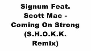Signum Feat. Scott Mac - Coming On Strong (SHOKK Remix)