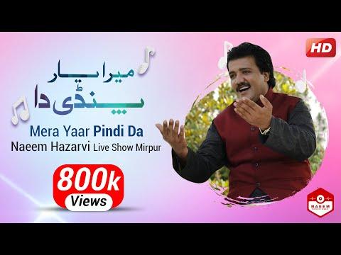 Mera Yaar Pindi Da Naeem Hazarvi Super Hit Song 2017 Live Show