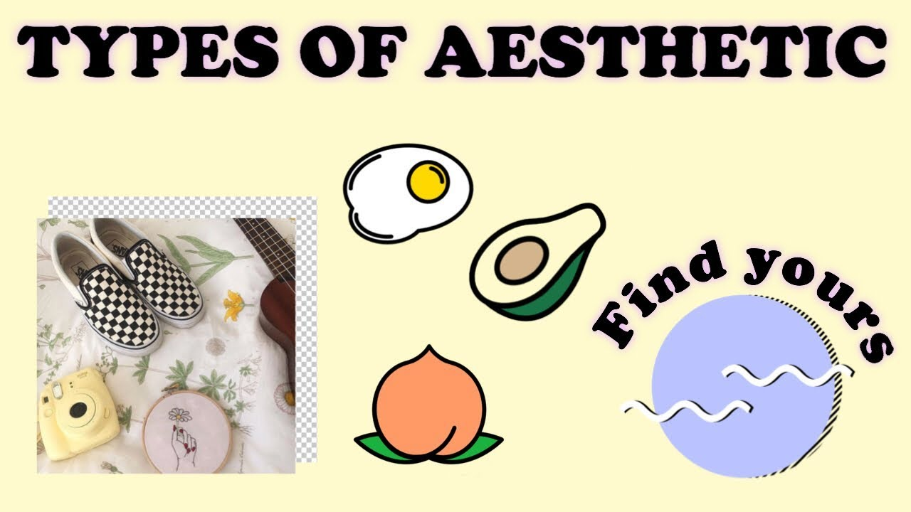 Types Of Aesthetic How To Be Aesthetic Find Yours Youtube