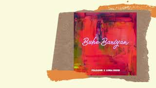 Buhe Bariyan - Folkasur x Loria Dhosi