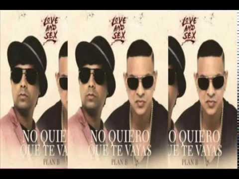 No Quiero Que Vayas - Plan B (Love and ) (Original) Reggaeton ...