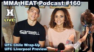 🔴 MMA H.E.A.T. Podcast #160: Usman + Suarez Win At UFC Chile; UFC Liverpool Preview