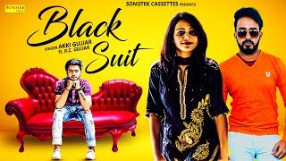Black Suit | Aakki Gujjar, RC Gujjar | Mr. Lucky , Annu Shree | Latest Punjabi Songs 2019 | Sonotek