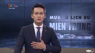 BTV VTV rưng rưng khi nói về những mất mát của đồng bào miền Trung vì mưa lũ   VTV24
