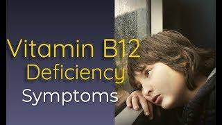 Vitamin B12 Deficiency Symptoms