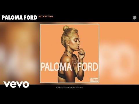 Paloma Ford - Hit of You (Audio)