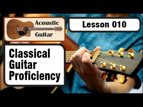 ACOUSTIC GUITAR 010: Classical Guitar Proficiency