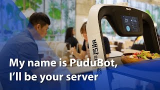 My name is PuduBot, I'll be your server