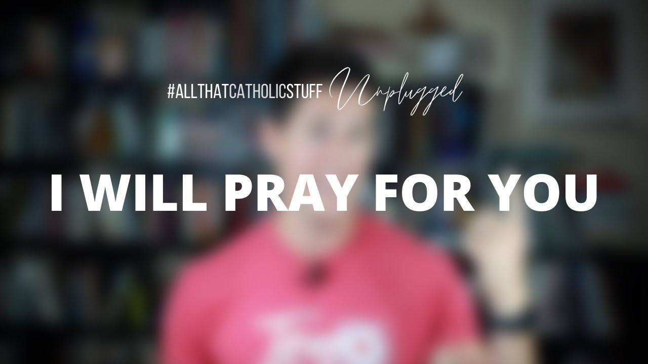 I Will Pray For You