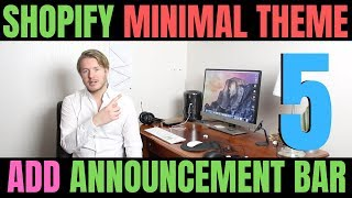 Shopify Minimal Theme Tutorial (Part 5) - How To Add Announcement Bar On Shopify 2019