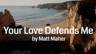 Your Love Defends Me by Matt Maher (Lyric Video) | Christian Worship Music