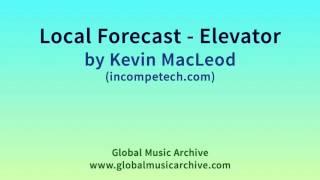 Local Forecast Elevator Kevin MacLeod Incompetech Com