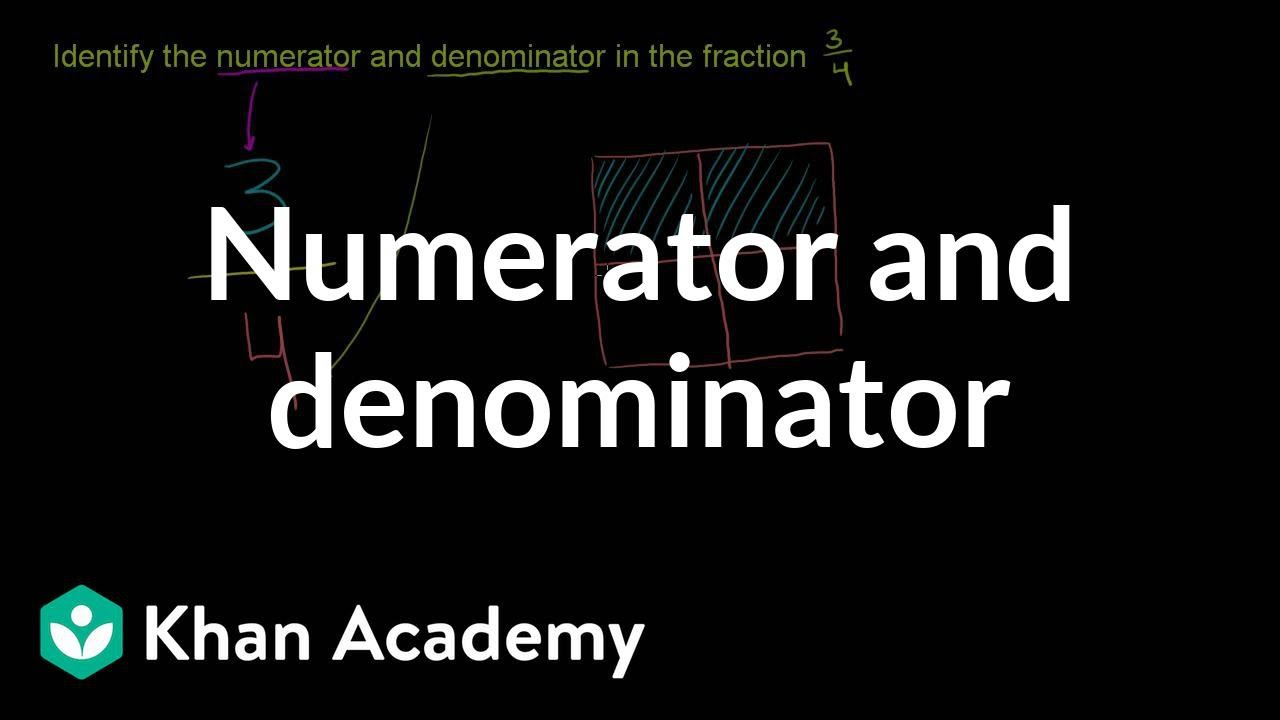 Identifying numerators and denominators | Fractions | Math (video