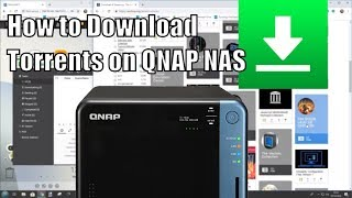 How to Download Torrents on your QNAP NAS