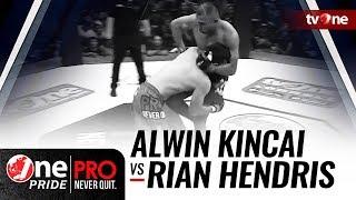 [HD] Alwin Kincai vs Rian Hendris - One Pride Pro Never Quit #18