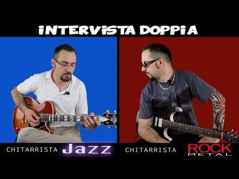 Intervista doppia: Chitarrista JAZZ - Chitarrista ROCK