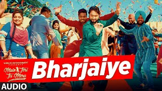 Roshan Prince BHARJAIYE Audio Song | Main Teri Tu Mera | Latest Punjabi Songs 2016